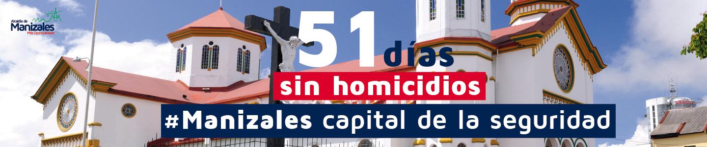Manizales sin homicidios 51 días. Banner