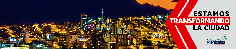 Transformando la ciudad. Banner Alcaldía de Manizales. Julio de 2019.